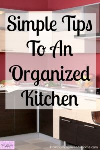Tips and ideas on how to organize your kitchen. Tackle simple and easy storage problems with decluttering tips and ideas to get your kitchen in tip top shape!