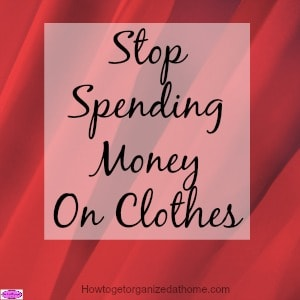 Stop spending money on clothes can help to reduce your budget and often people buy more clothes than they really need or can afford.