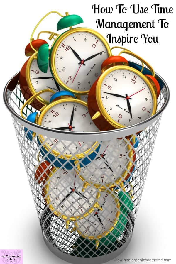 Use your time management to inspire you to reach new levels! Time management is the secret to getting it all done!