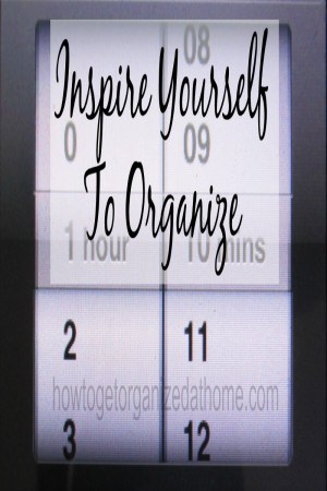 Inspire Yourself To Organize