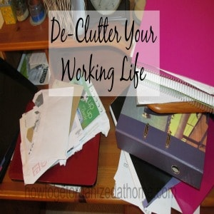 De-clutter Your Working Life