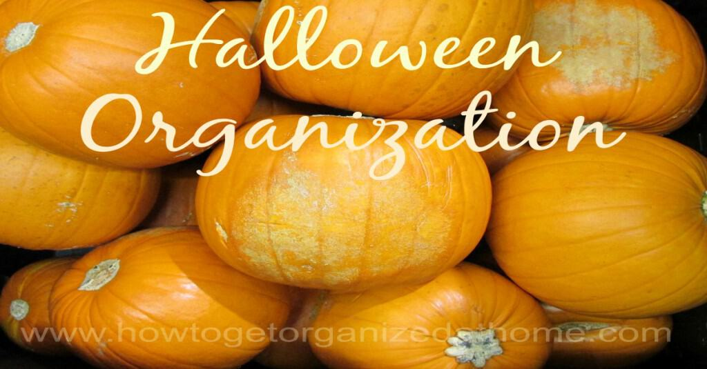 Getting organized for Halloween can save you time and stress, break your plan down into manageable items so you are ready for the big day.