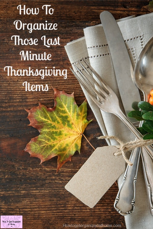 Organize those last minute Thanksgiving items without the stress by planning and delegating tasks too!