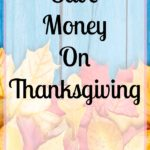 Looking for the best ways to save money when thinking about Thanksgiving? These tips and ideas will help you save the money that you need before the event allowing you a more stress-free holiday!