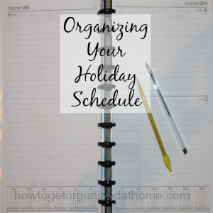 Organizing Your Schedule For The Holidays