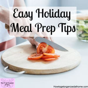 Do you want meal prep that is easy but takes the pressure off when it comes to meal times and busy holiday seasons? These tips will help!