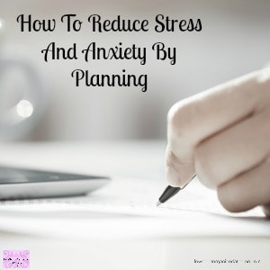 Improve your stress and anxiety by planning more and worrying less!