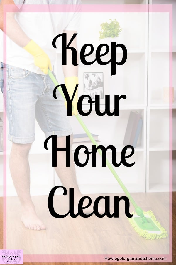 Simple Tips To Keep A House Clean Learn How I My Home And