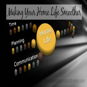 Making Your Home Life Smoother