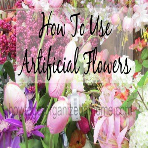 Artificial Flowers: How To Use Them