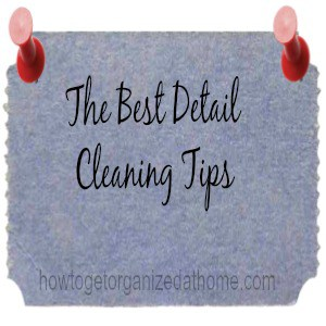 The Best Detail Cleaning Tips