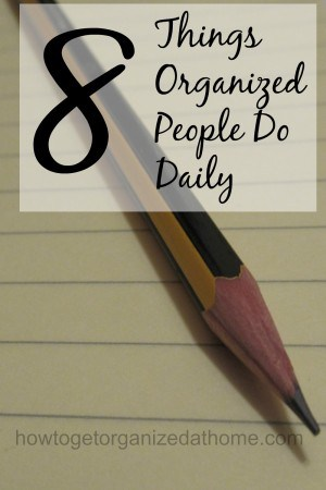 Improving your own organization skills is important and a great way to see what to improve is to look at organized people and see what they do daily.