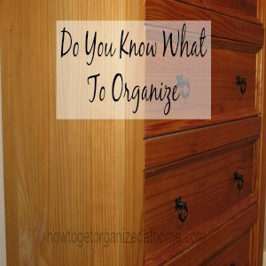 Do You Know What To Organize