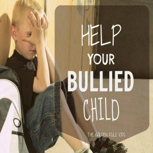 Help Your Bullied Child
