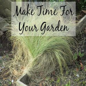 Make Time For Your Garden