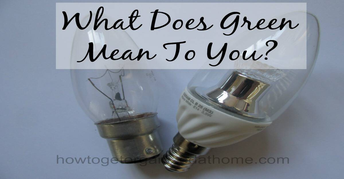 What Does Green Mean How To Get Organized At Home