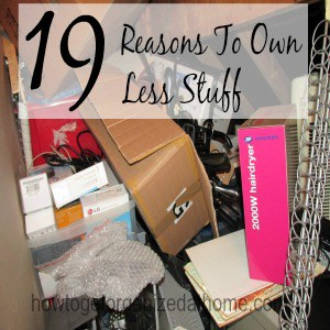 19 Reasons To Own Less Stuff