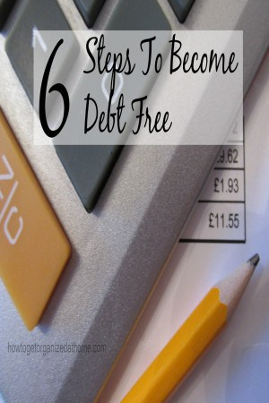 6 Steps To Become Debt Free