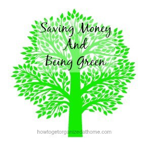 Saving Money And Being Green