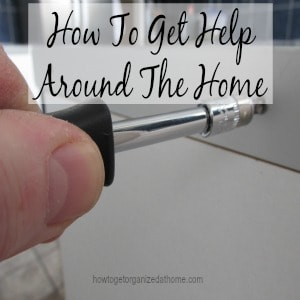 How To Get Help Around The Home
