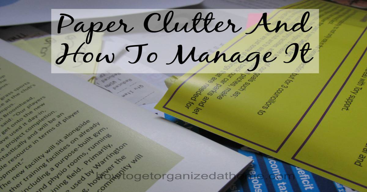 manage paper clutter how to get organized at home. Black Bedroom Furniture Sets. Home Design Ideas