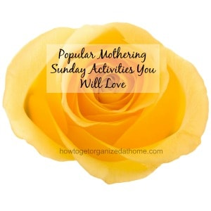 If you are looking for popular Mothering Sunday activities you will love, this article, is full of inspiration and ideas to help make a special day.