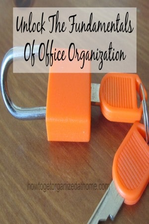 Unlock The Fundamentals Of Office Organization