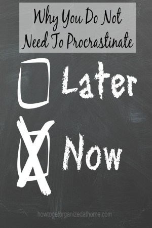 Why You Do Not Need To Procrastinate