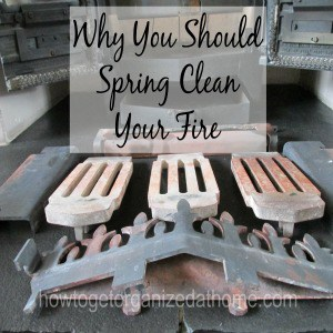 Why You Should Spring Clean Your Fire