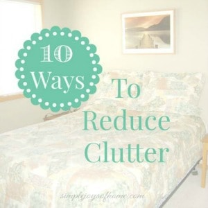 10 Ways To Reduce Clutter