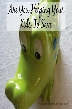 Are You Helping Your Kids To Save