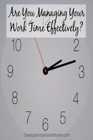 Are You Managing Your Work Time Effectively?