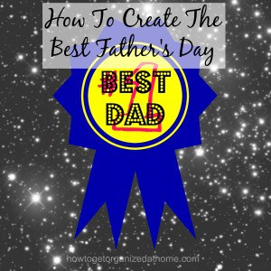 How To Create The Best Father's Day