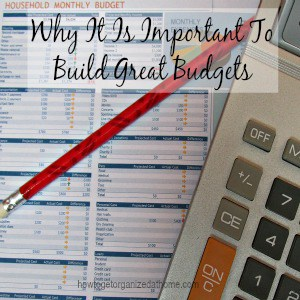 Why It Is Important To Build Great Budgets
