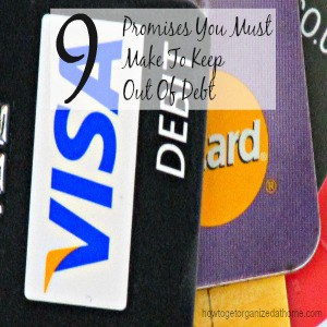 9 Promises You Must Make To Keep Out Of Debt