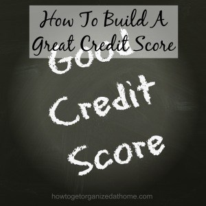 How To Build A Great Credit Score