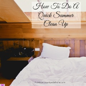 How To Do A Quick Summer Clean Up