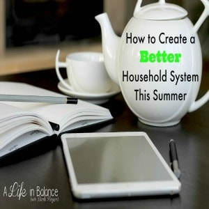 How to Create a Better Household System This Summer