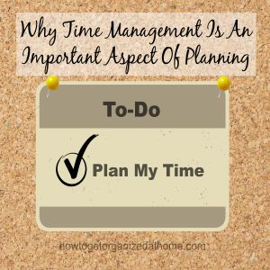 Why Time Management Is An Important Aspect Of Planning