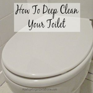 How To Deep Clean Your Toilet