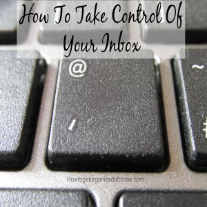 How To Take Control Of Your Inbox