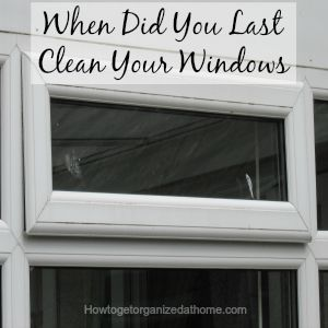 When Did You Last Clean Your Windows