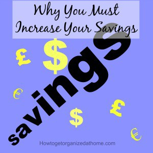 Why You Must Increase Your Savings