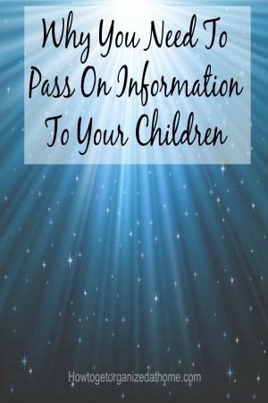 Why You Need To Pass On Information To Your Children