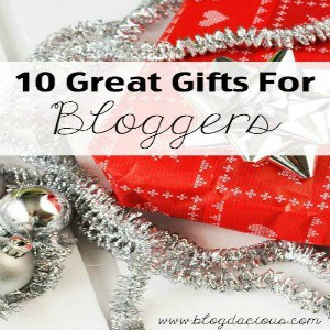 10 Great Gifts For Bloggers