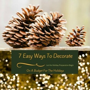 7 Easy Ways To Decorate On A Budget For The Holidays
