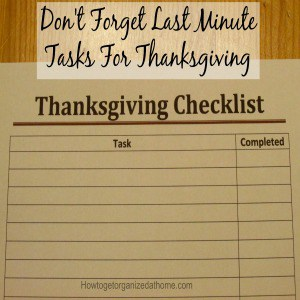 Getting everything done and ready for Thanksgiving is not an easy task, start planning your last minute tasks for Thanksgiving now!