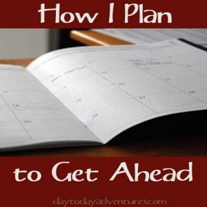 Getting Ahead Tomorrow Means Planning TODAY!