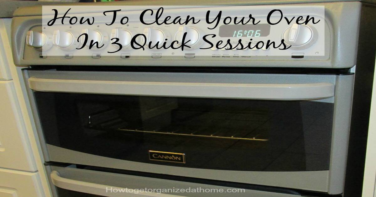 Clean Your Oven How To Get Organized At Home