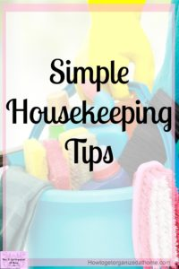 Housekeeping tips and hacks for the home! Keep your cleaning and organizing schedule simple by following these 3 simple tips and you will amaze yourself at your housekeeping abilities!